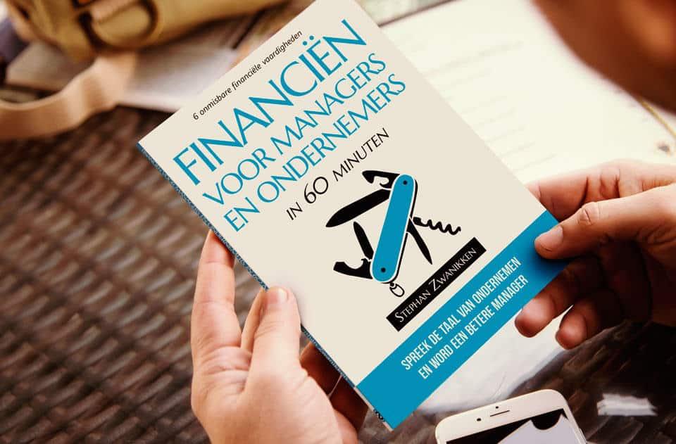 6 onmisbare financiële vaardigheden ontdek je met het boek Financiën voor managers en ondernemers in 60 minuten